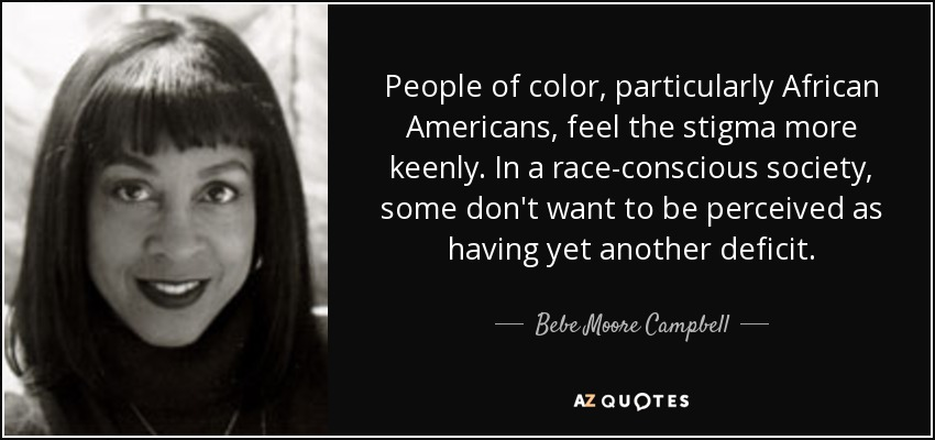 quote-people-of-color-particularly-african-americans-feel-the-stigma-more-keenly-in-a-race-bebe-moore-campbell-72-9-0956